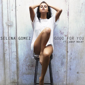 Selena Gomez Good For You Single Artwork